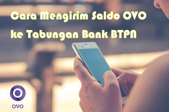 Cara Mengirim Saldo OVO ke Tabungan Bank BTPN