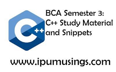 BCA Semester 3: C++ Study Material and Snippets (#ipumusings)