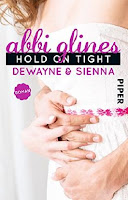 http://www.piper.de/buecher/hold-on-tight-dewayne-und-sienna-isbn-978-3-492-30809-0