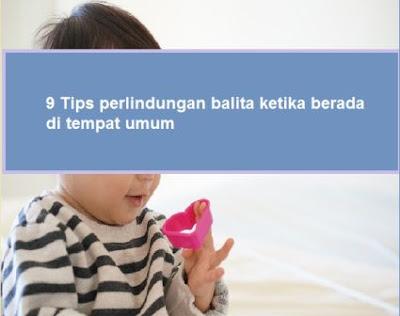 9 Tips perlindungan balita ketika berada di tempat umum