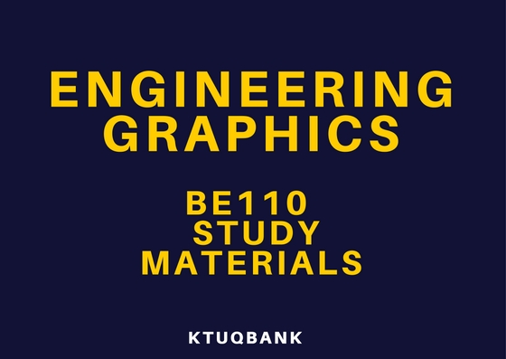 Engineering Graphics | BE110 | Study Materials