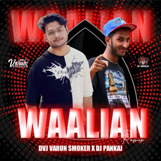 Waaliyan (Remix) - DVJ Varun Smoker X DJ Pankaj