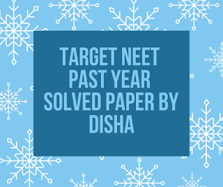 TARGET NEET PAST YEAR SOLVED PAPER by Disha