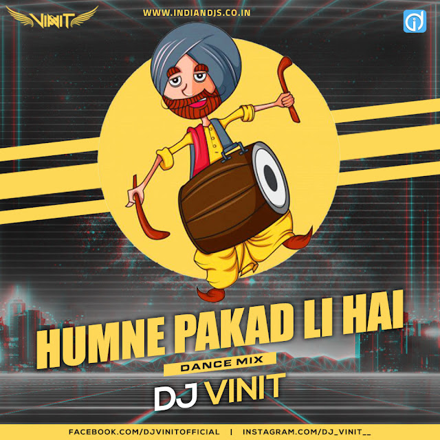 humne pakad li hai dj song download