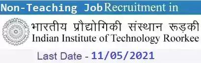 IIT Roorkee Non-Teaching Vacancy Recruitment 2021