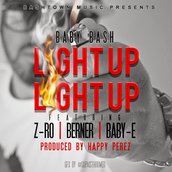 Baby Bash - Light Up (feat. Z-Ro, Berner & Baby-E) - Single Cover