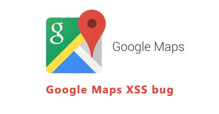 Google Maps XSS Bug