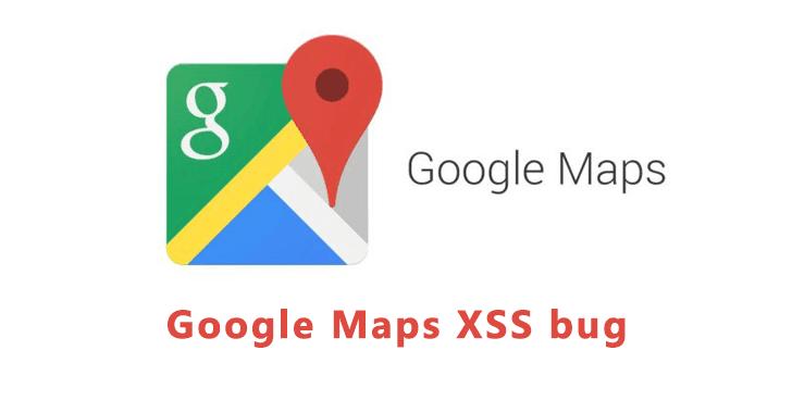 Google Maps XSS Bug