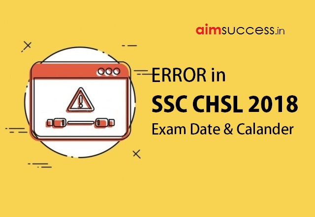Error in SSC CHSL 2018 Exam Date