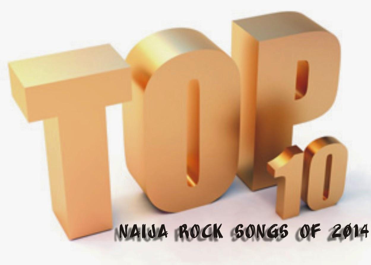 10 Best and Top Ten Nigerian Rock Songs of 2014 ~ NAIJA ROCK