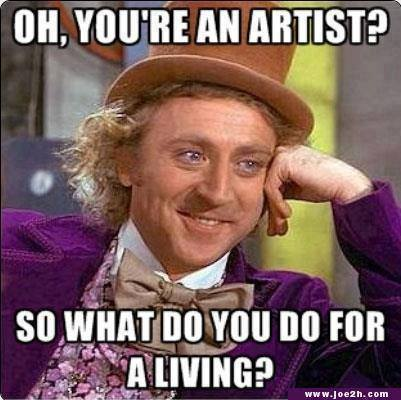 Oh, You're an Artist, So What do You Do for a Living?