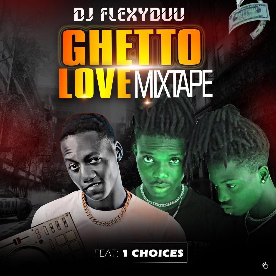 MIXTAPE : DJ FLEXYDUU - GHETTO LOVE MIXTAPE