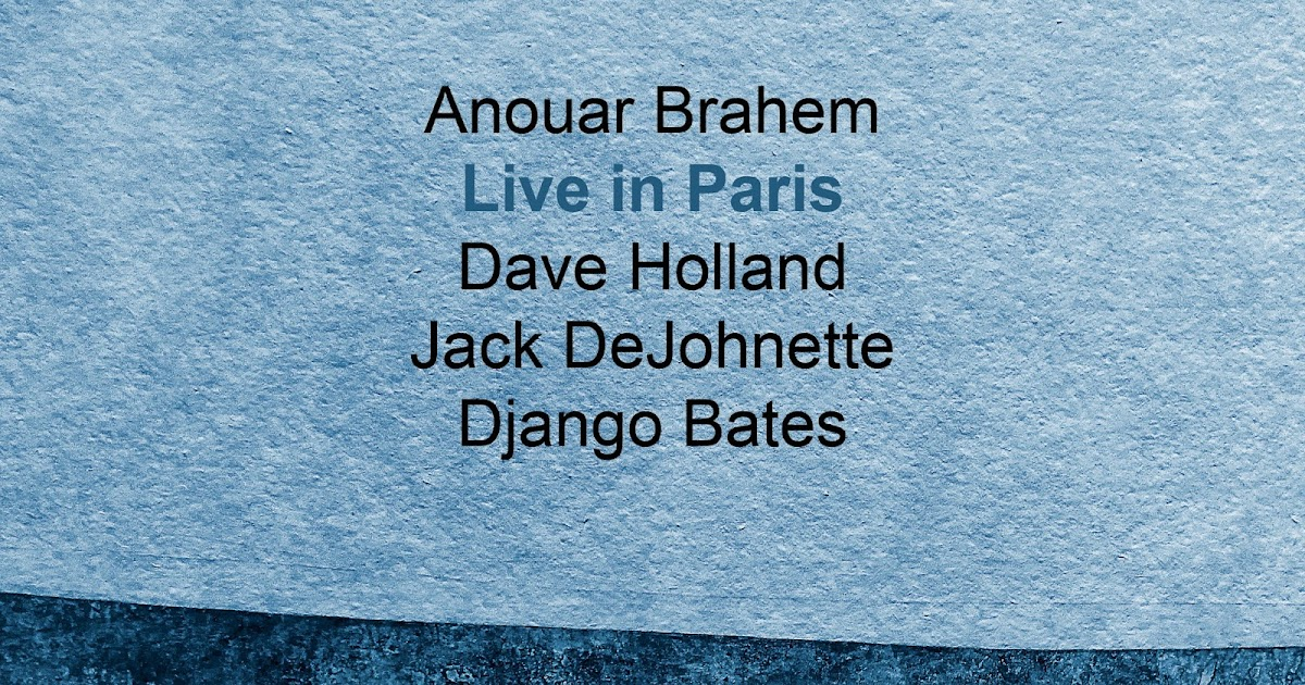Musica degradata: Anouar Brahem Quartet - Live in Paris (2018)