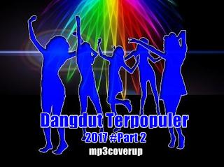 Kumpulan Lagu Dangdut mp3 Gratis Dan Terpopuler Tahun 2017 PART 2