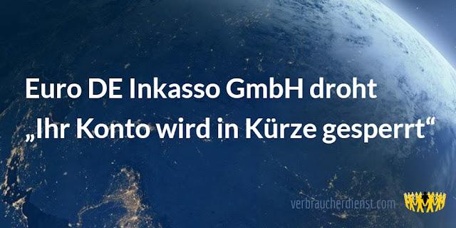 "Titel: Euro DE Inkasso GmbH droht ""Ihr Konto wird in Kürze gesperrt"""
