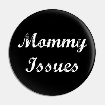 mommy issues nedir
