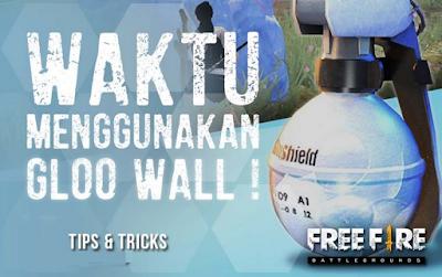 Gloo Wall Free Fire, Waktu Terbaik Menggunakan Gloo Wall Free Fire