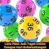 Cara Main Judi Togel Online Dengan Hari Keberuntungan
