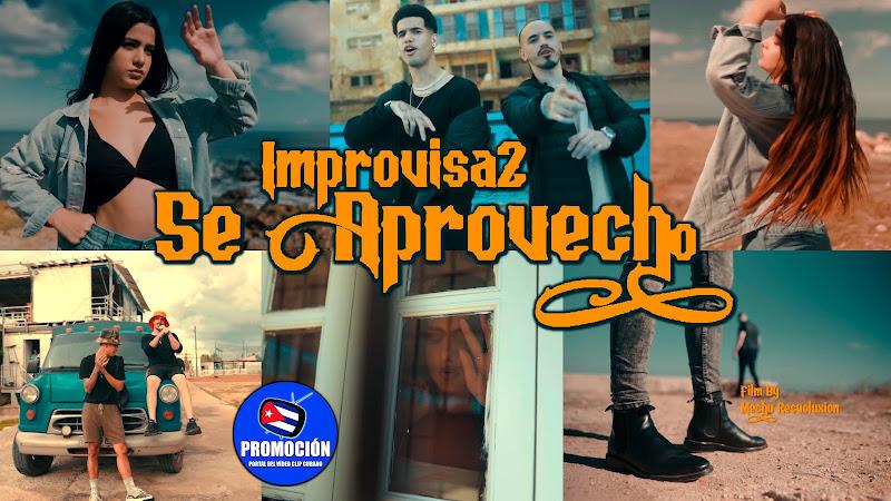 Improvisa2 - ¨Se aprovechó¨ - Videoclip - Dirección: Mechu Recvolution. Portal Del Vídeo Clip Cubano. Música urbana cubana. Reguetón. Cuba.