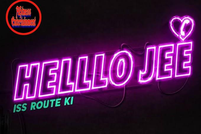 Helllo Jee (2021) Full Episodes Online Watch   Download