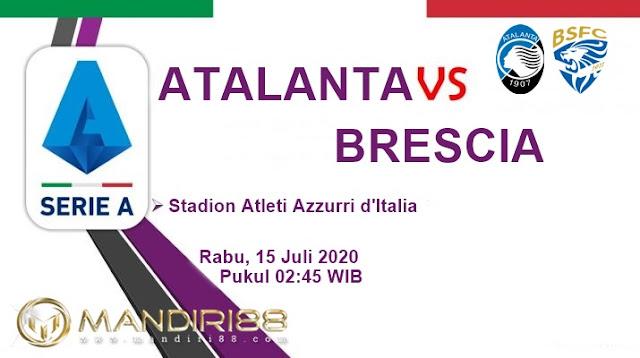 Prediksi Atalanta Vs Brescia, Rabu 15 Juli 2020 Pukul 02.45 WIB