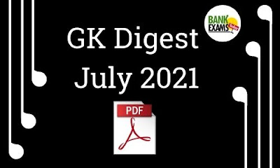 GK Digest July 2021 - Download PDF