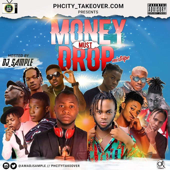HOT: DJ SAMPLE __ MONEY MUST DROP MEGA MIXTAPE @Amadjsample