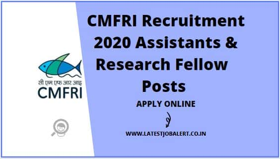 CMFRI Recruitment 2020 for Field Assistants & Research Fellow post online form