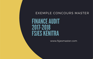 Exemple Concours Master Finance Audit 2017-2018 - Fsjes kénitra