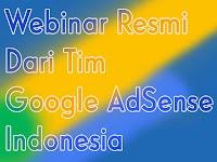 Webinar Resmi Dari Tim Google Adsense Indonesia