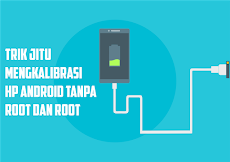 Cara Efektif Kalibrasi Baterai Smartphone Dengan Benar Agar Jadi Hemat