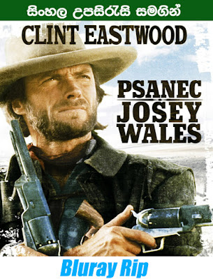The Outlaw Josey Wales 1976 Full movie watch onlie with sinhala subtitle