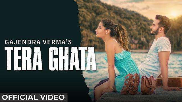 TERA GHATA LYRICS - GAJENDRA VERMA