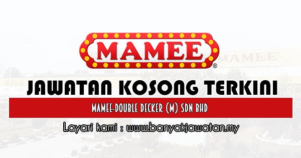 Jawatan Kosong 2020 di Mamee-Double Decker (M) Sdn Bhd