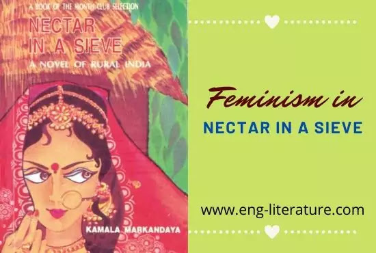 Feminism and Gender Consciousness in Kamala Markandaya's Nectar in a Sieve