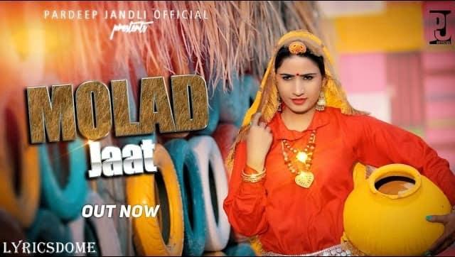 Molad Jaat Lyrics - Pardeep Jandli , P.U. Sharma