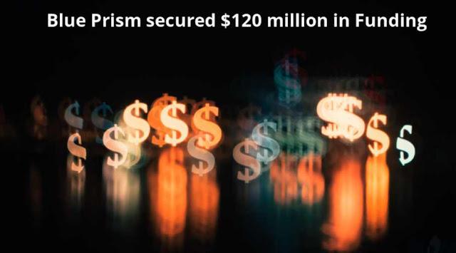 Blue Prism secured $120 million in Funding