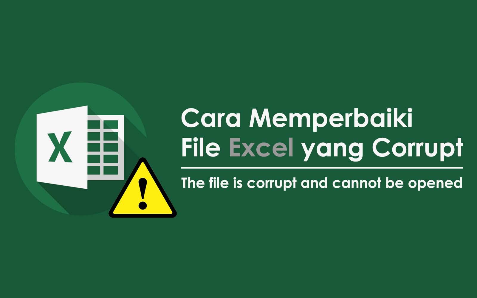 cara memperbaiki data excel yang corrupt