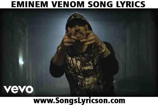 EMINEM VENOM SONG LYRICS IN ENGLISH BY EMINEM