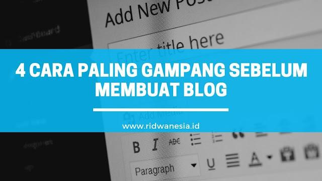 4 Cara Paling Gampang Sebelum Membuat Blog