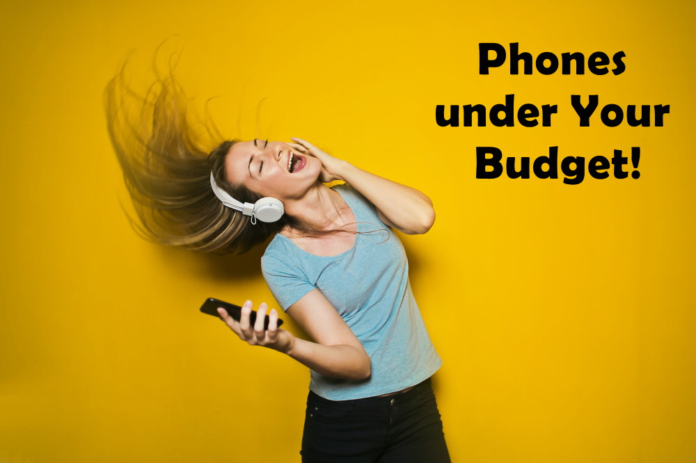 Phones under Your Budget