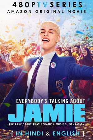 Everybody's Talking About Jamie (2021) 350MB Full Hindi Dual Audio Movie Download 480p Web-DL