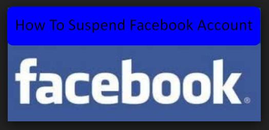 suspend my facebook account