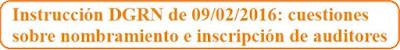 Instrucción DGRN de 09/02/2016: cuestiones sobre nombramiento e inscripción de auditores