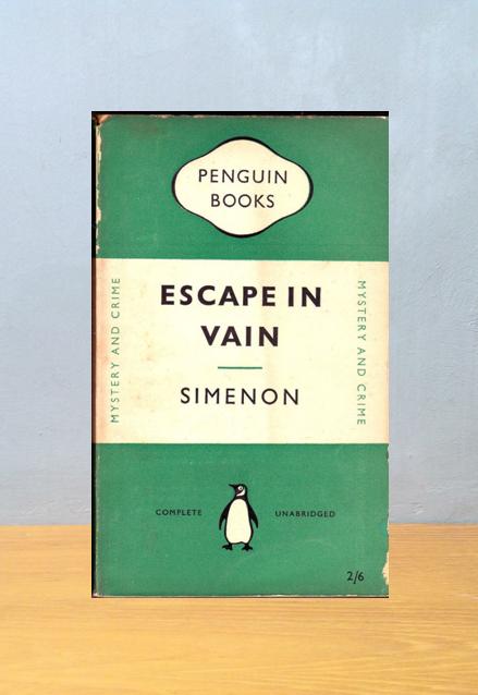 ESCAPE IN VAIN, Georges Simenon