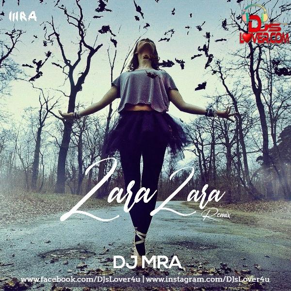 Zara Zara Remix DJ MRA