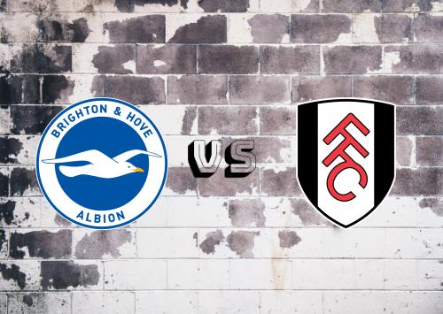 Brighton & Hove Albion vs Fulham  Resumen