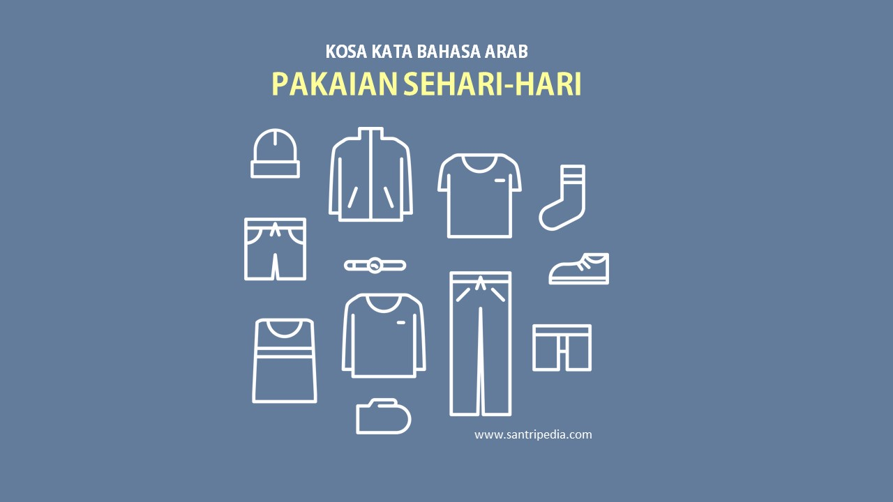 15 Kosakata Bahasa Arab Pakaian Sehari hari dan Artinya