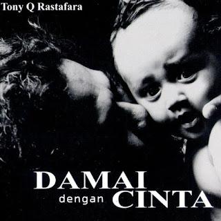 Album Tony Q Rastafara Damai Dengan Cinta