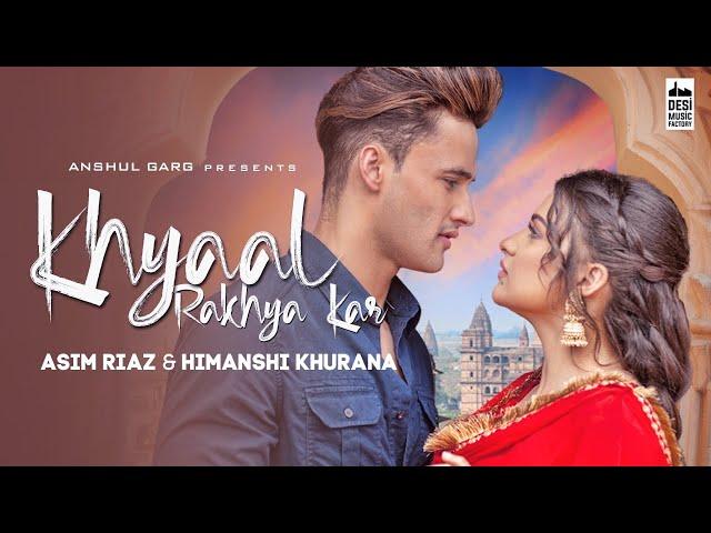 Khyaal Rakhya Kar Song Lyrics - Asim Riaz & Himanshi Khurana